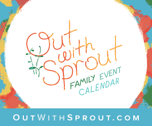Out with Sprout: Omaha's Family Event Calendar